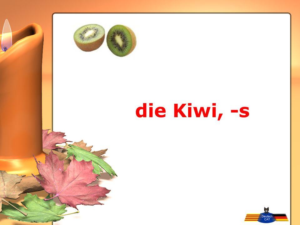 die Kiwi, -s
