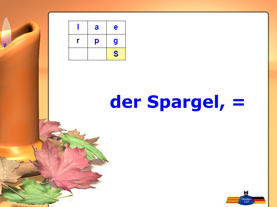 l a e r p g S der Spargel, =
