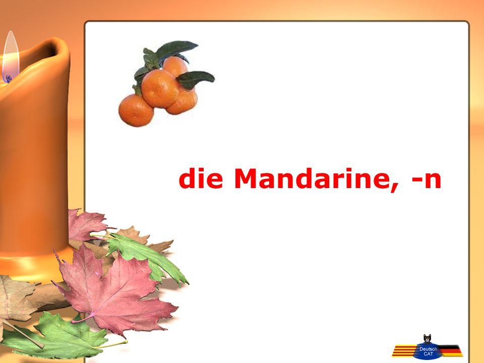 die Mandarine, -n