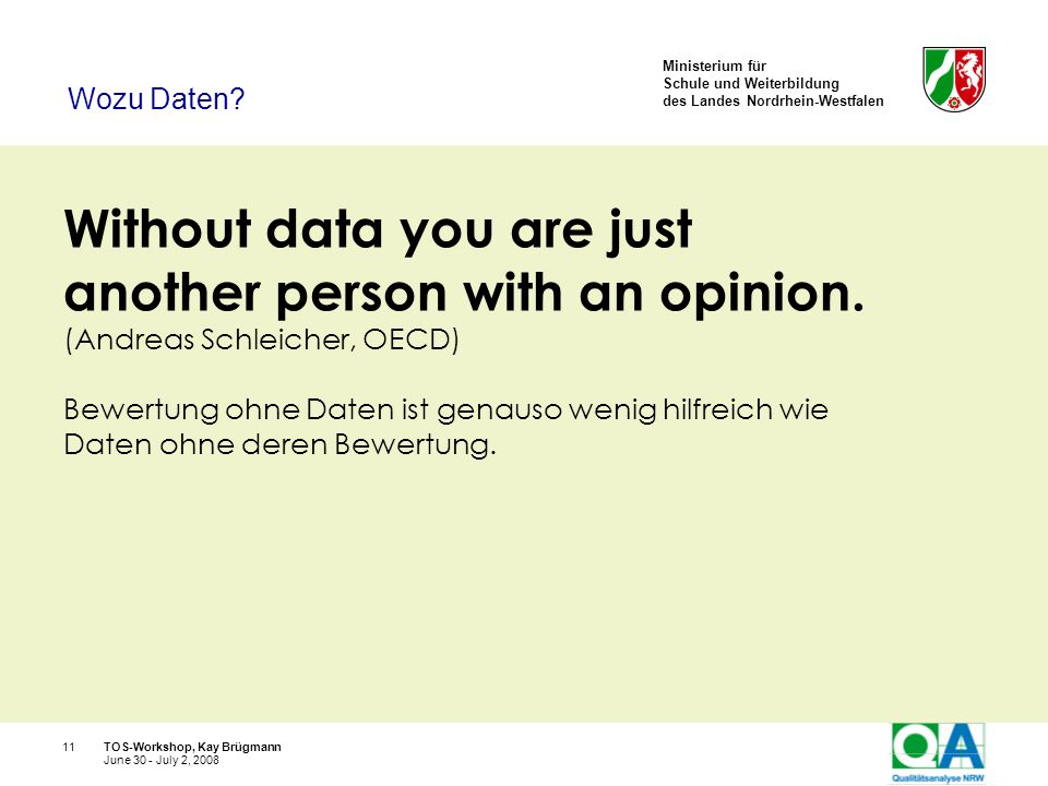 Without data you are just another person with an opinion.