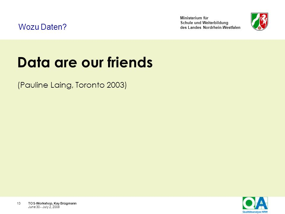 Data are our friends Wozu Daten (Pauline Laing, Toronto 2003)