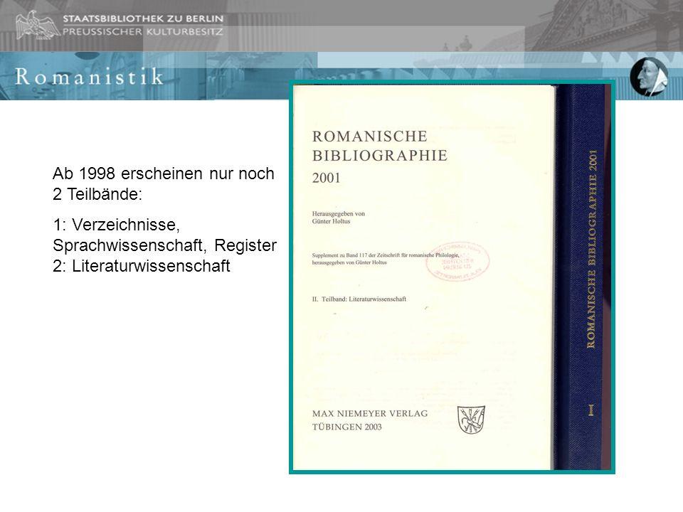 Ab 1998 erscheinen nur noch 2 Teilbände: