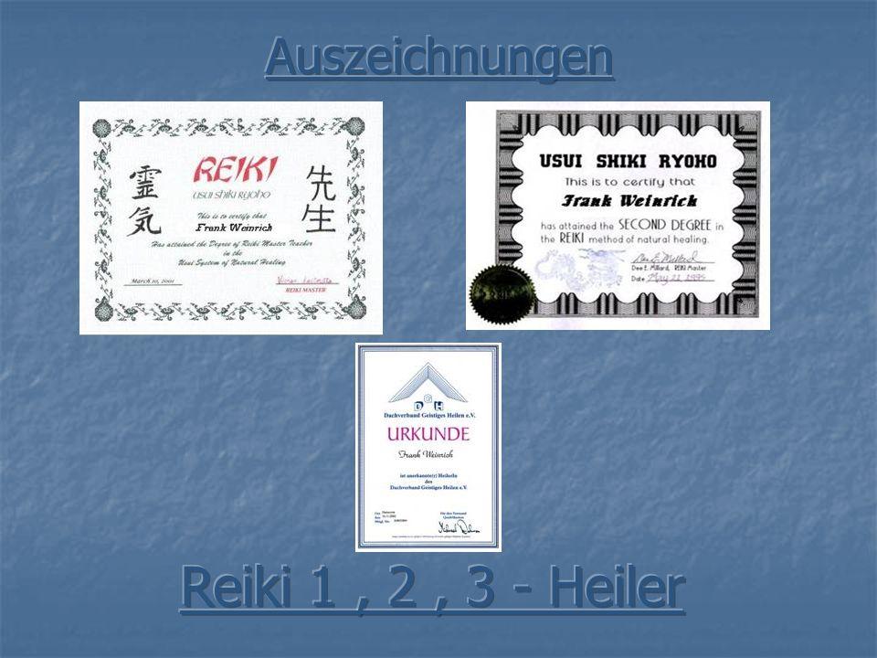 Auszeichnungen Reiki 1 , 2 , 3 - Heiler