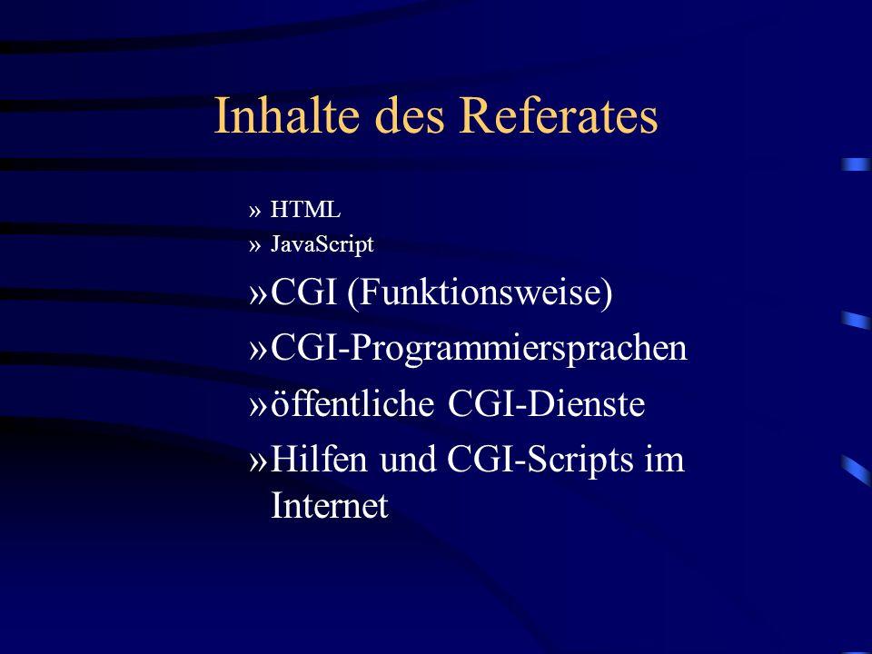Inhalte des Referates CGI (Funktionsweise) CGI-Programmiersprachen