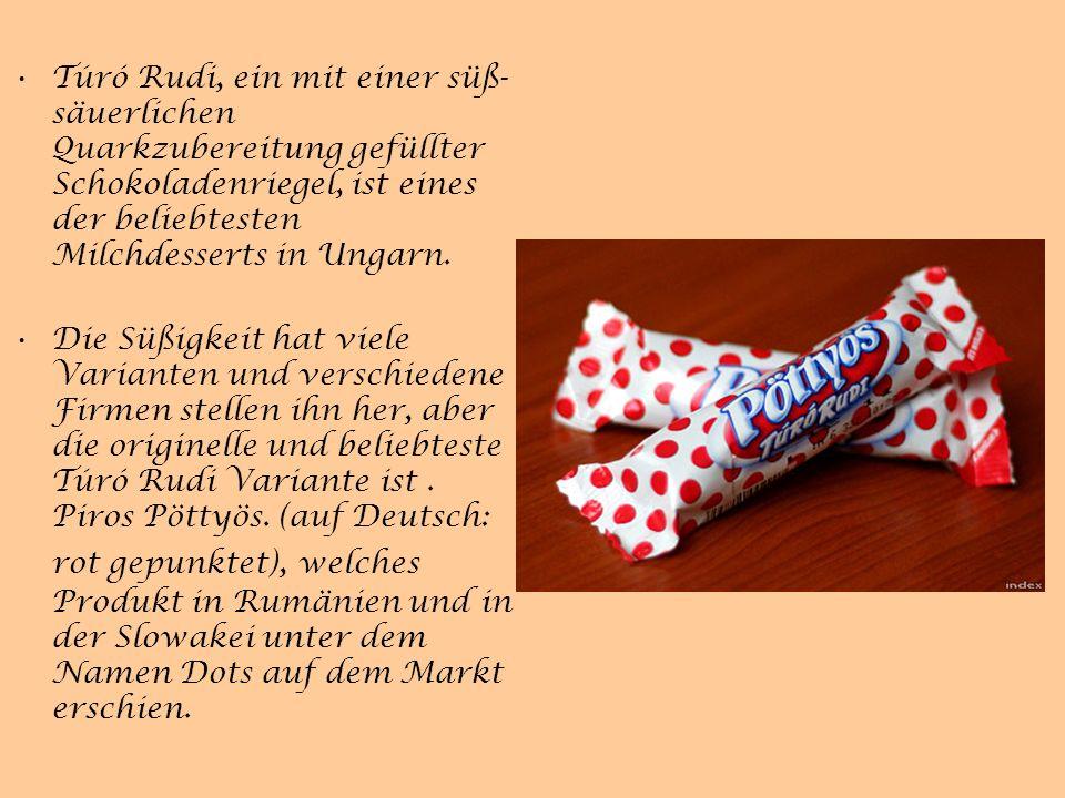 Túró Rudi, ein mit einer süß-säuerlichen Quarkzubereitung gefüllter Schokoladenriegel, ist eines der beliebtesten Milchdesserts in Ungarn.