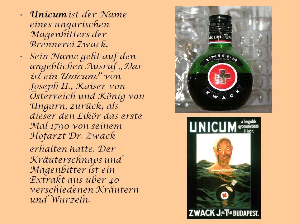Unicum ist der Name eines ungarischen Magenbitters der Brennerei Zwack.