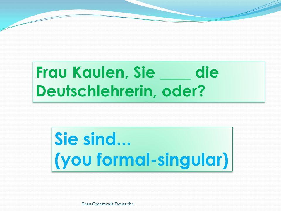 (you formal-singular)