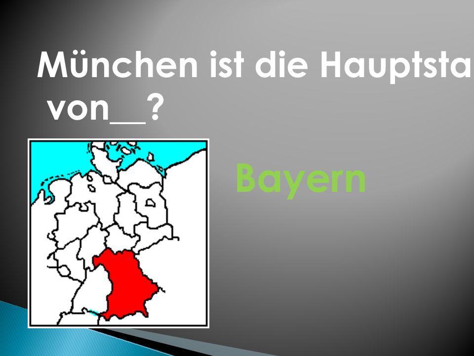 München ist die Hauptstadt