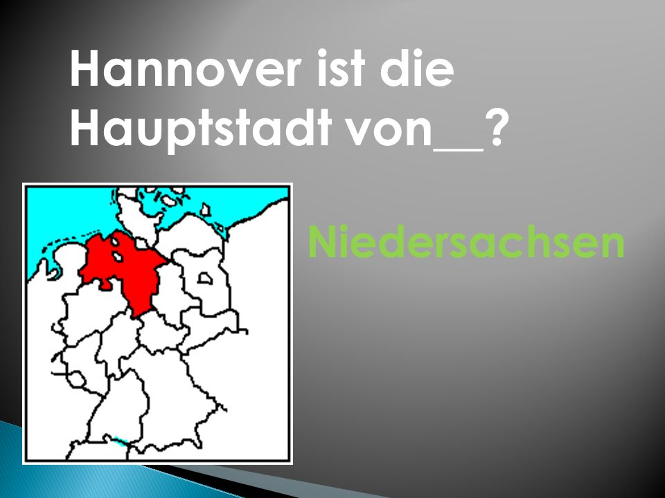 Hannover ist die Hauptstadt von__ Niedersachsen