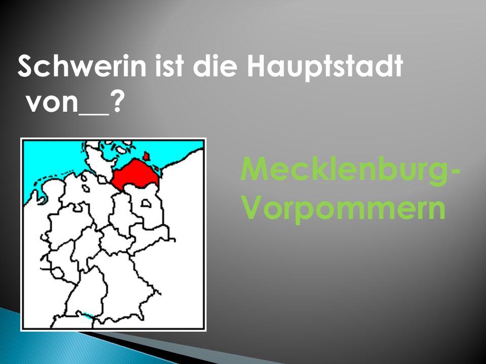 Schwerin ist die Hauptstadt