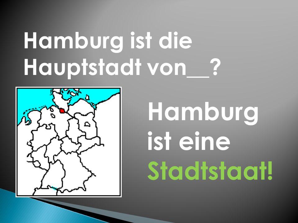 Hamburg ist eine Stadtstaat!