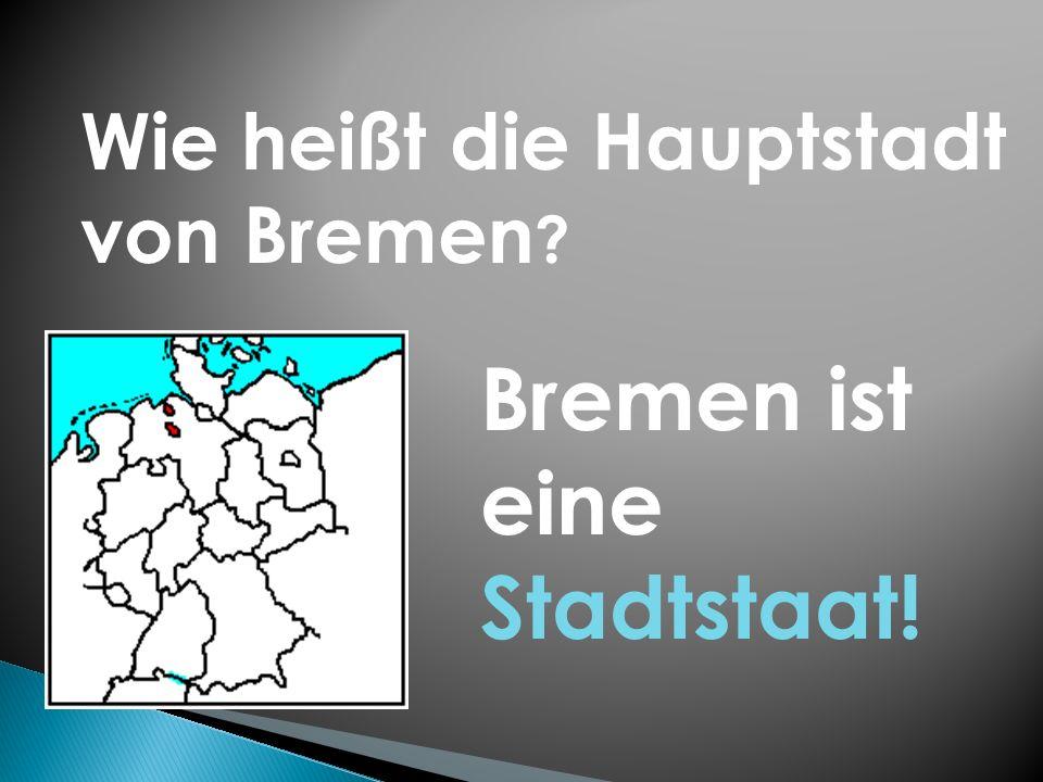 Bremen ist eine Stadtstaat!