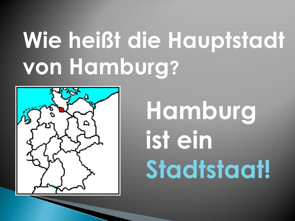 Hamburg ist ein Stadtstaat!