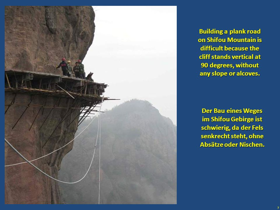 Building a plank road on Shifou Mountain is difficult because the cliff stands vertical at 90 degrees, without any slope or alcoves.