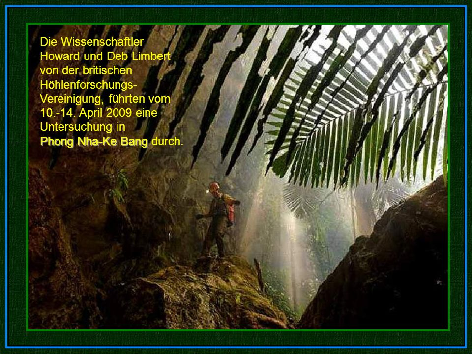 Die Wissenschaftler Howard und Deb Limbert von der britischen Höhlenforschungs-Vereinigung, führten vom 10.-14.