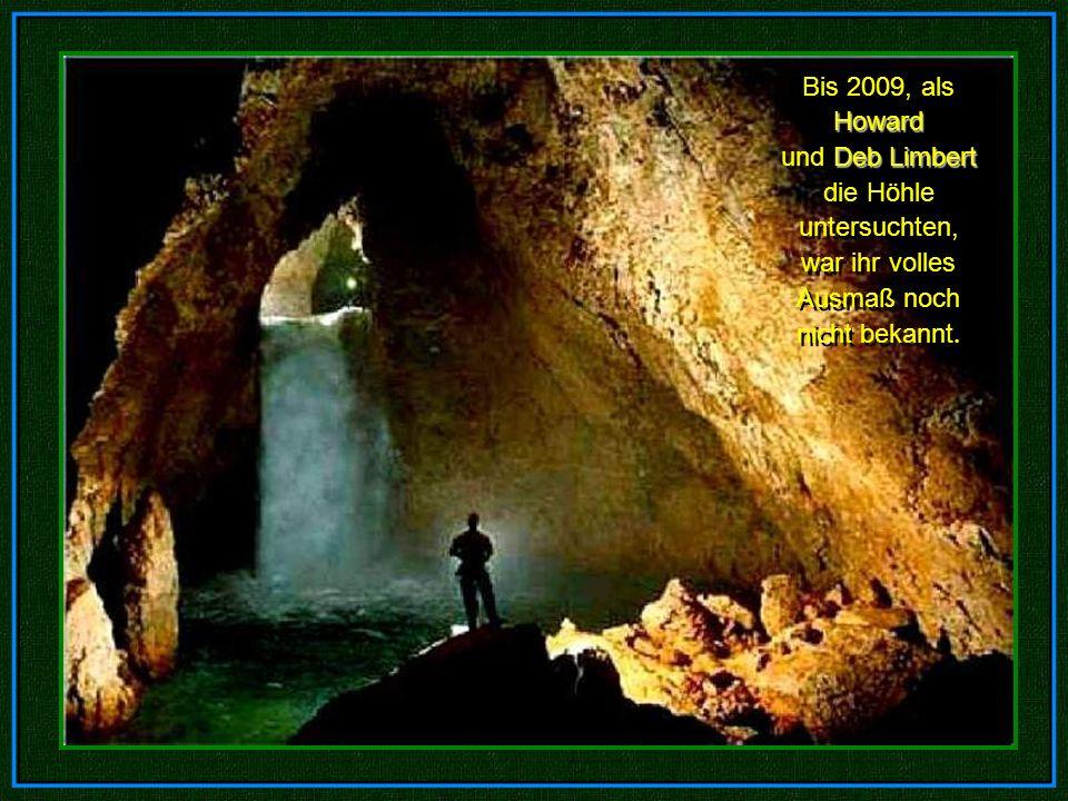 Bis 2009, als Howard und Deb Limbert die Höhle untersuchten, war ihr volles Ausmaß noch nicht bekannt.