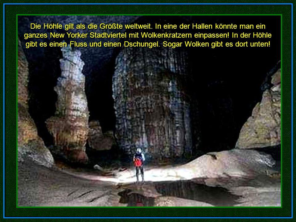 Die Höhle gilt als die Größte weltweit