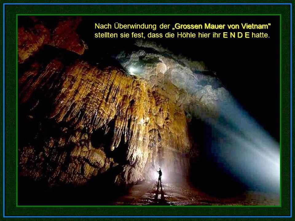 """Nach Überwindung der """"Grossen Mauer von Vietnam stellten sie fest, dass die Höhle hier ihr E N D E hatte."""