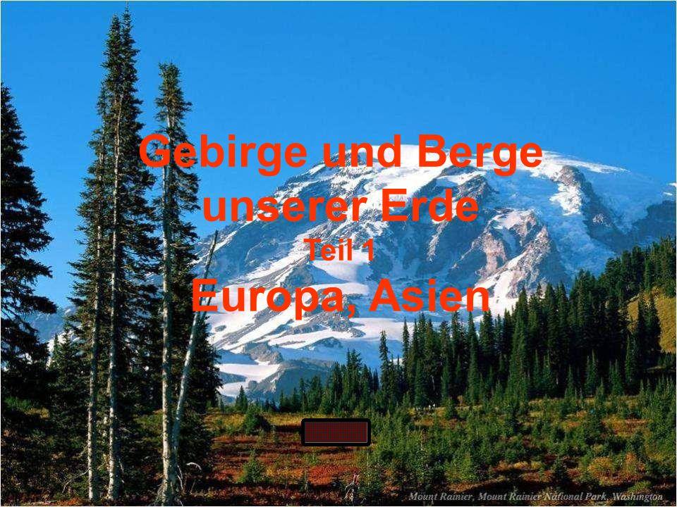 Gebirge und Berge unserer Erde Teil 1 Europa, Asien