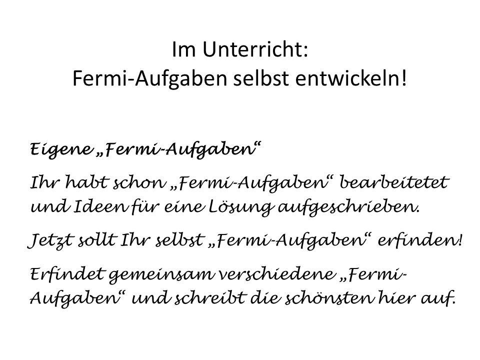 Im Unterricht: Fermi-Aufgaben selbst entwickeln!