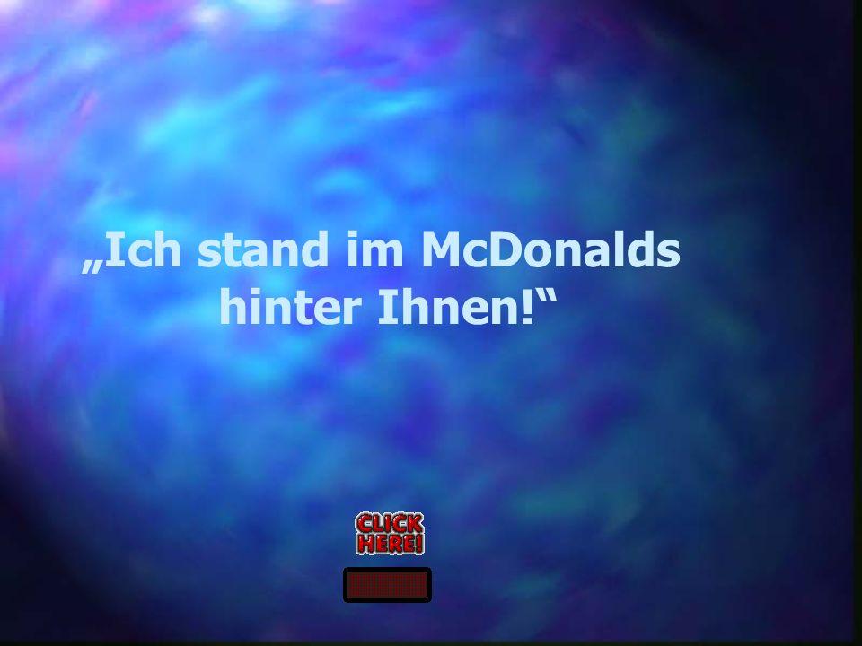 """""""Ich stand im McDonalds"""