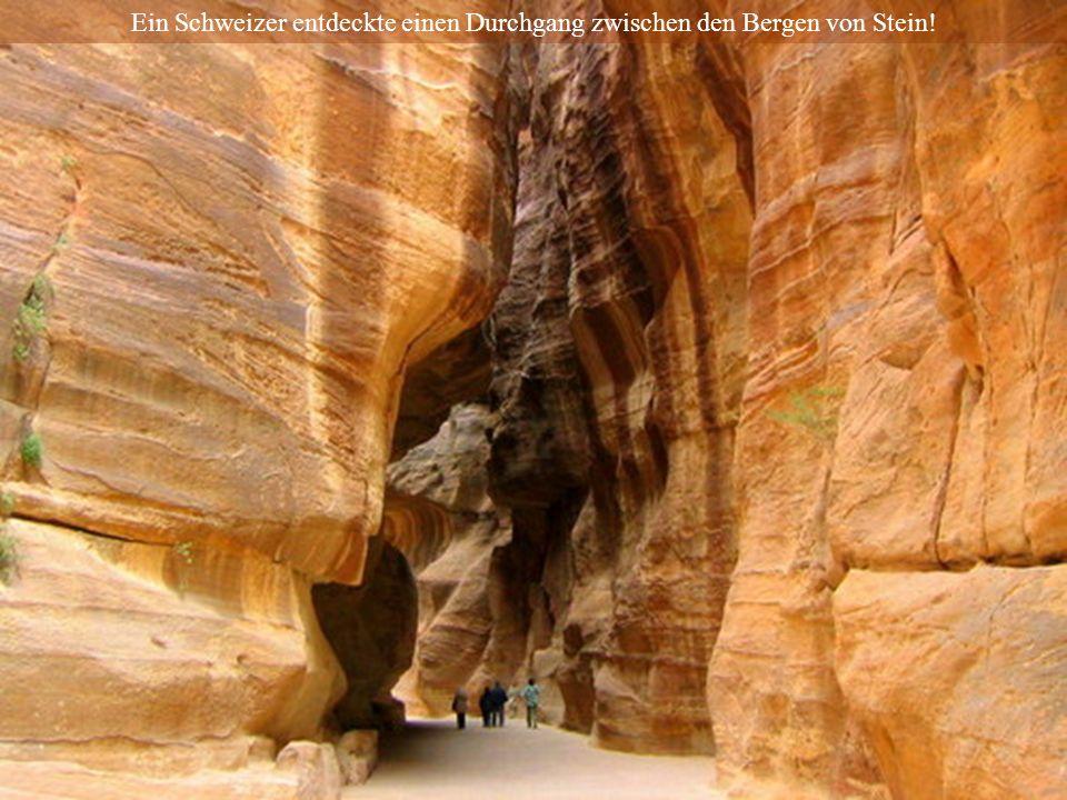 Ein Schweizer entdeckte einen Durchgang zwischen den Bergen von Stein!