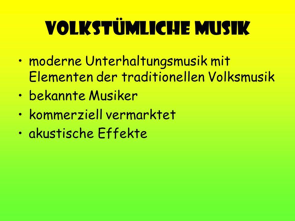 Volkstümliche Musik moderne Unterhaltungsmusik mit Elementen der traditionellen Volksmusik. bekannte Musiker.