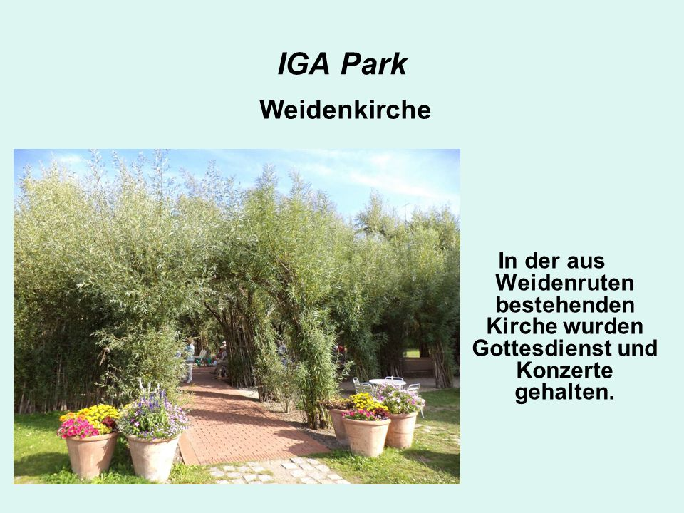 IGA Park Weidenkirche.