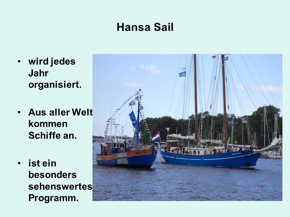 Hansa Sail wird jedes Jahr organisiert.
