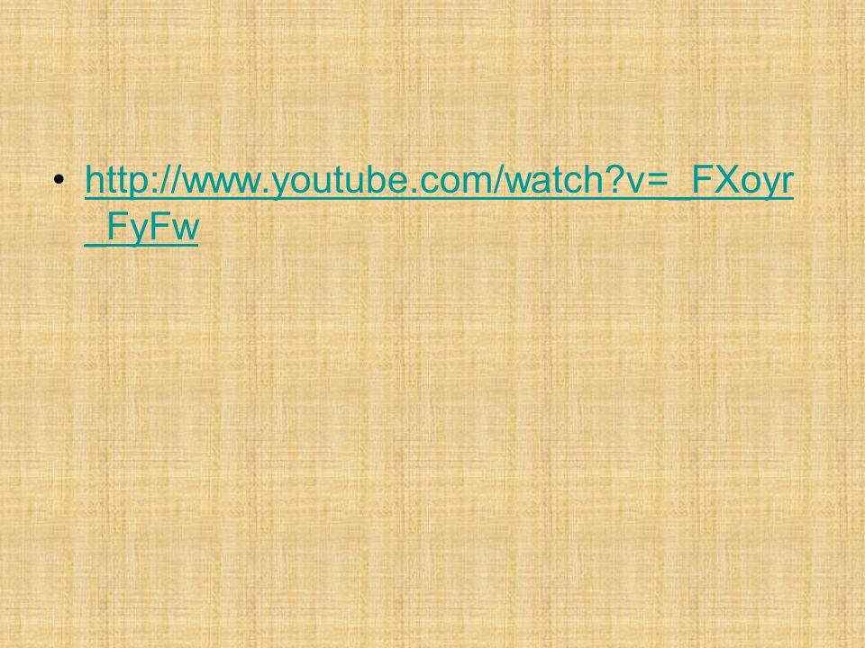 http://www.youtube.com/watch v=_FXoyr_FyFw