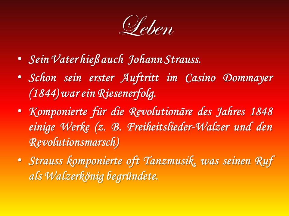 Leben Sein Vater hieß auch Johann Strauss.