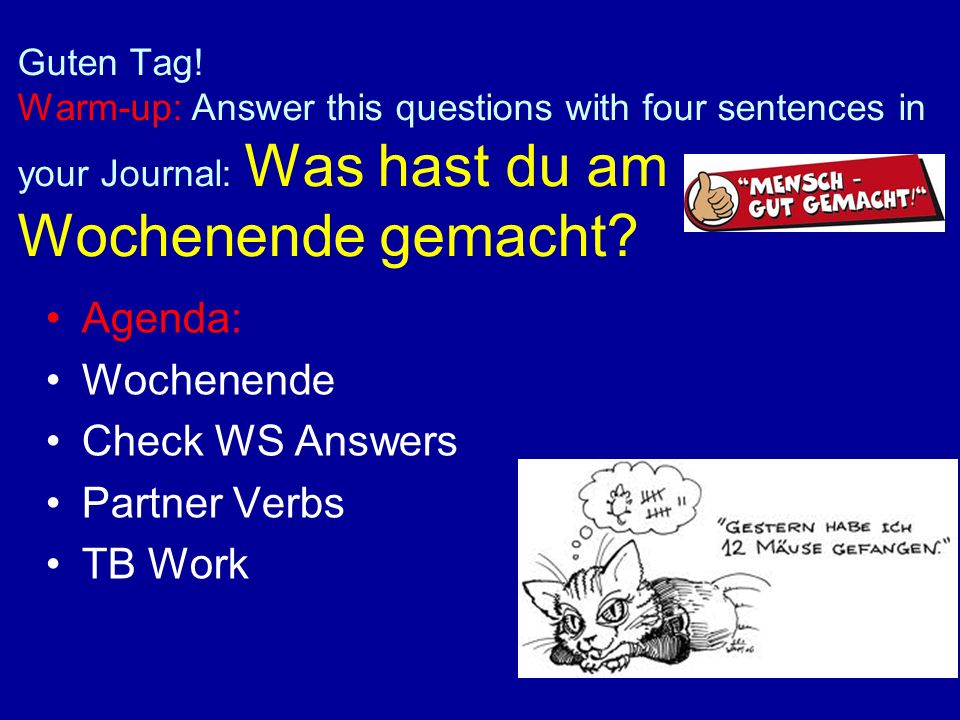 Agenda: Wochenende Check WS Answers Partner Verbs TB Work
