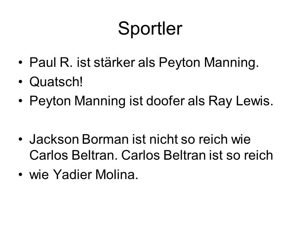 Sportler Paul R. ist stärker als Peyton Manning. Quatsch!