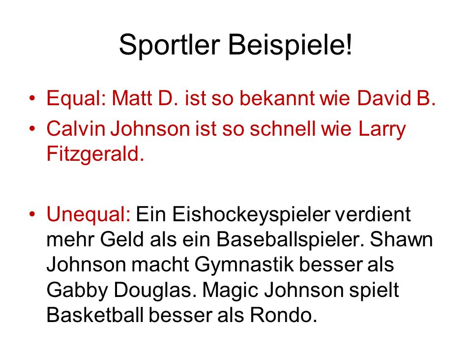 Sportler Beispiele! Equal: Matt D. ist so bekannt wie David B.