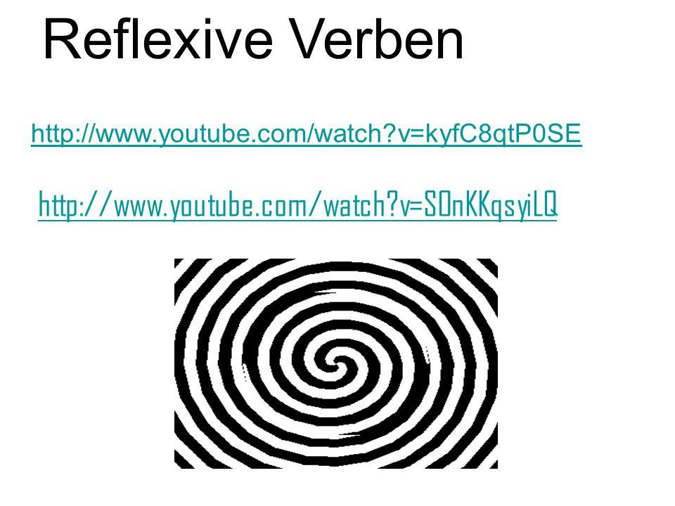 Reflexive Verben http://www.youtube.com/watch v=SOnKKqsyiLQ