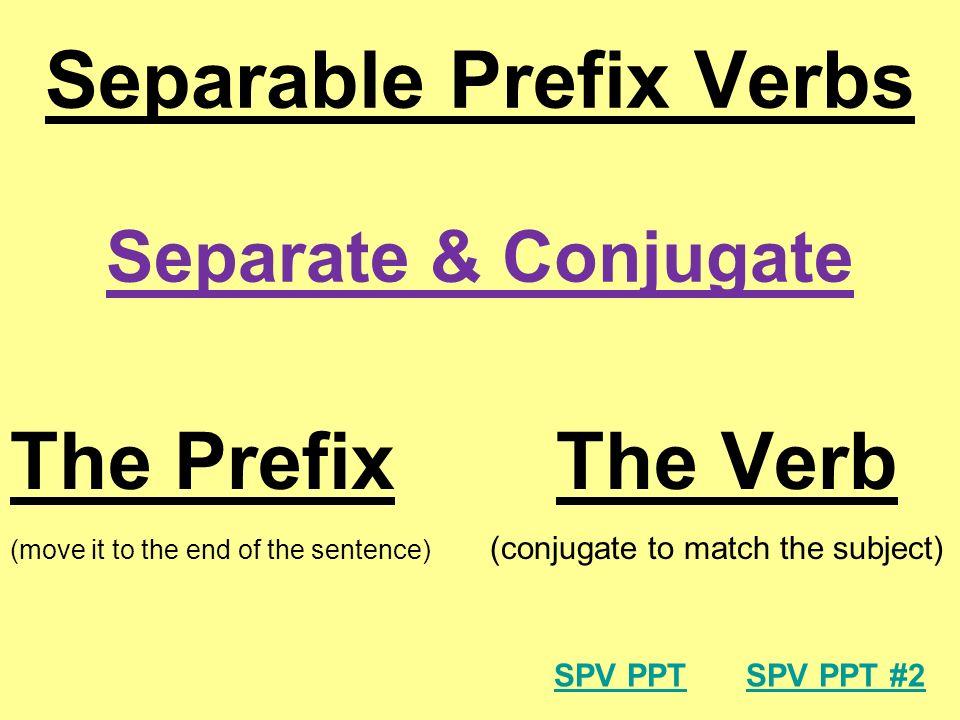 Separable Prefix Verbs Separate & Conjugate