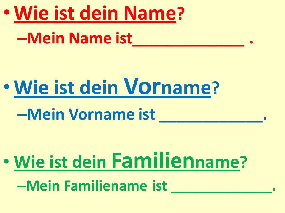 Wie ist dein Name Wie ist dein Vorname Wie ist dein Familienname