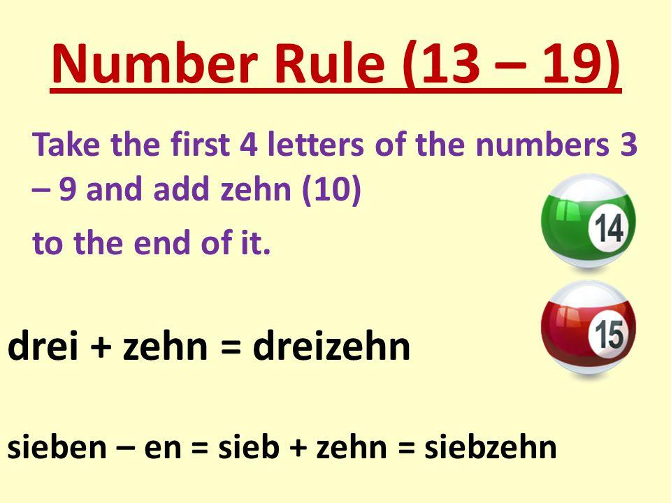 Number Rule (13 – 19) drei + zehn = dreizehn