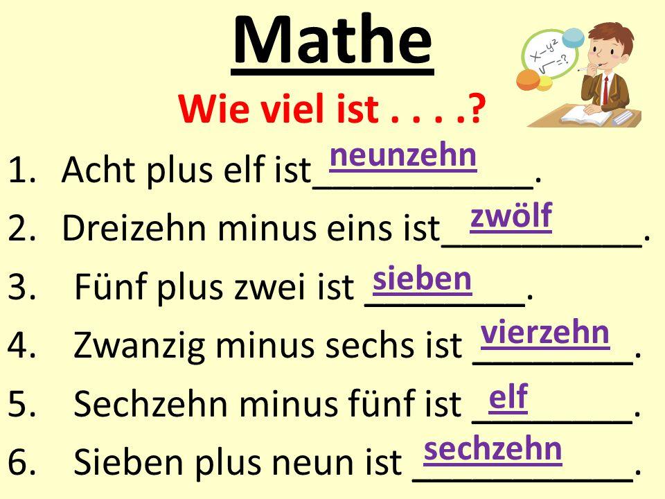 Mathe Wie viel ist . . . . Acht plus elf ist___________.