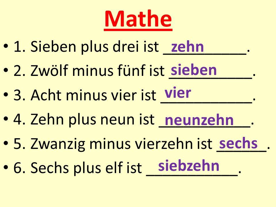 Mathe 1. Sieben plus drei ist __________.
