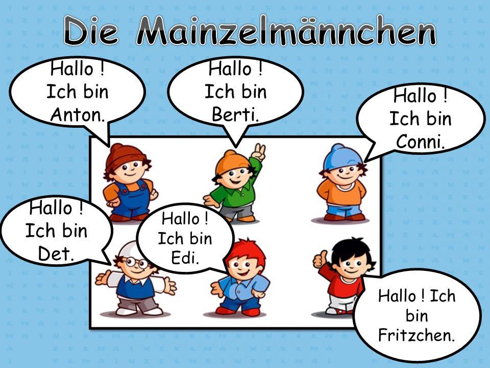 Hallo ! Ich bin Fritzchen.