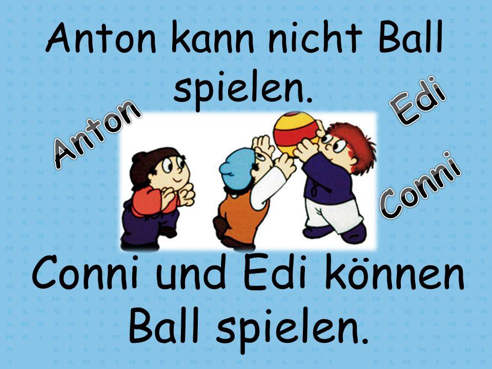 Conni und Edi können Ball spielen.