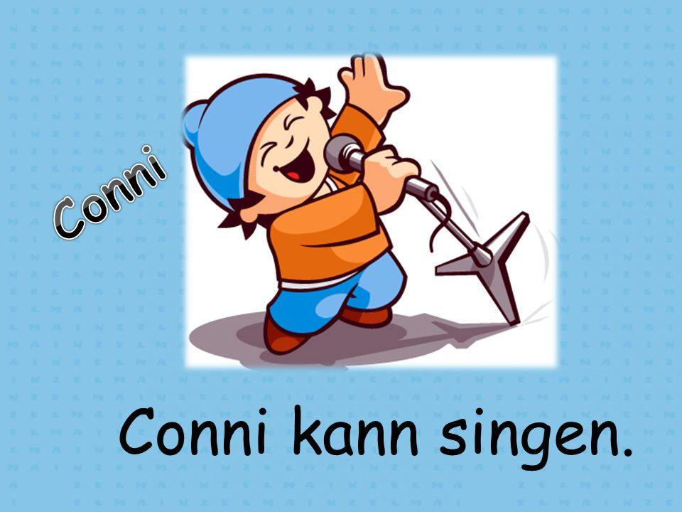Conni Conni kann singen.