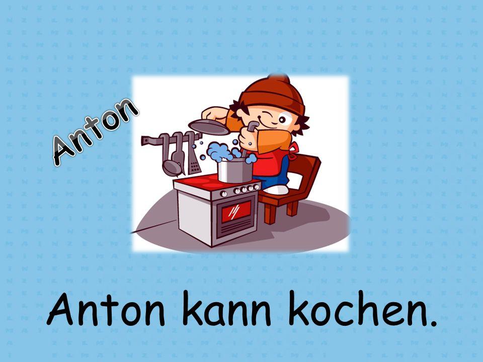 Anton Anton kann kochen.