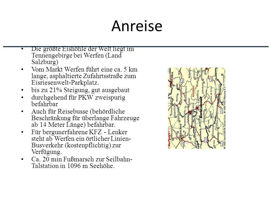 Anreise Die größte Eishöhle der Welt liegt im Tennengebirge bei Werfen (Land Salzburg)