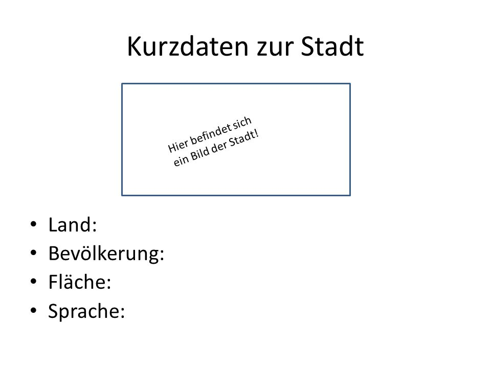 Kurzdaten zur Stadt Land: Bevölkerung: Fläche: Sprache: