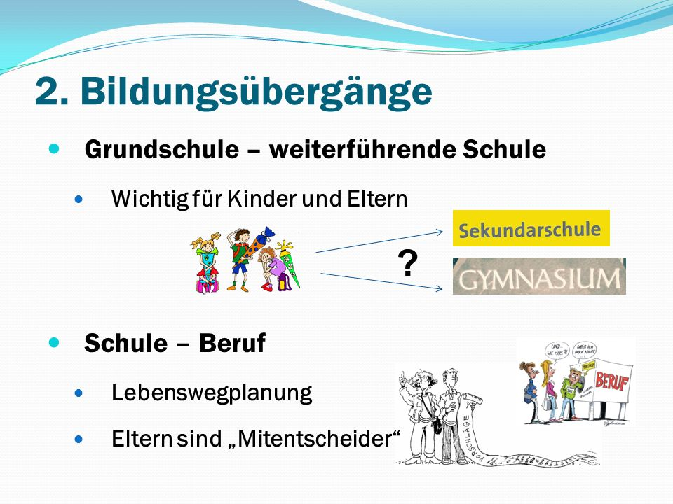 2. Bildungsübergänge Grundschule – weiterführende Schule