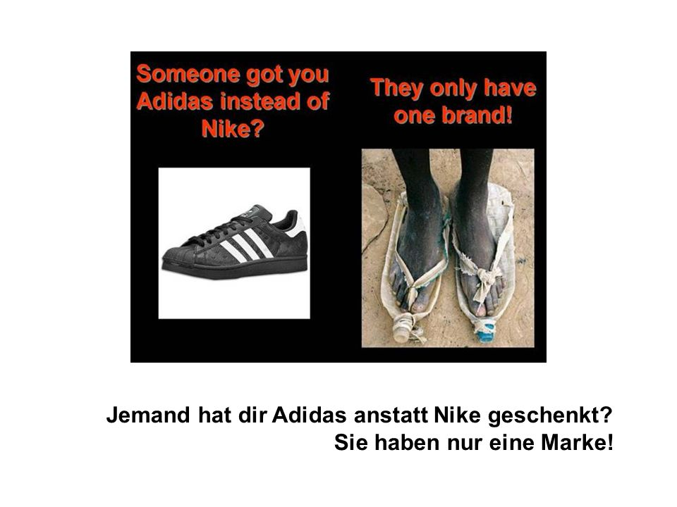 Jemand hat dir Adidas anstatt Nike geschenkt