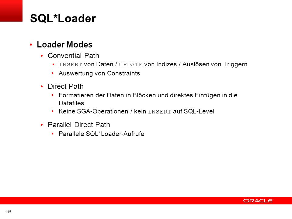 SQL*Loader Loader Modes Convential Path Direct Path