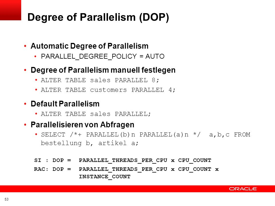 Degree of Parallelism (DOP)